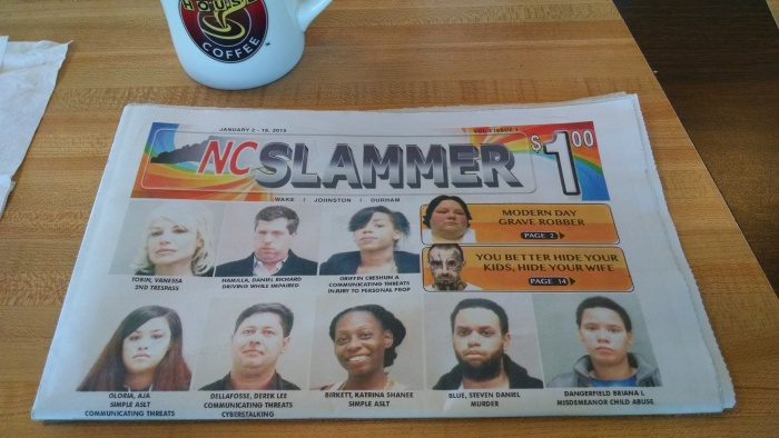 Few things are as imbued with the sense of Midwestern flavor as the Waffle House. It was a perfect breakfast location to catch up on one of North Carolinans premier periodicals, the NC Slammer, where criminals convicted of felonies and misdemeanors are pilloried for all to see.